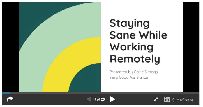 Staying Sane While Working Remotely Slides